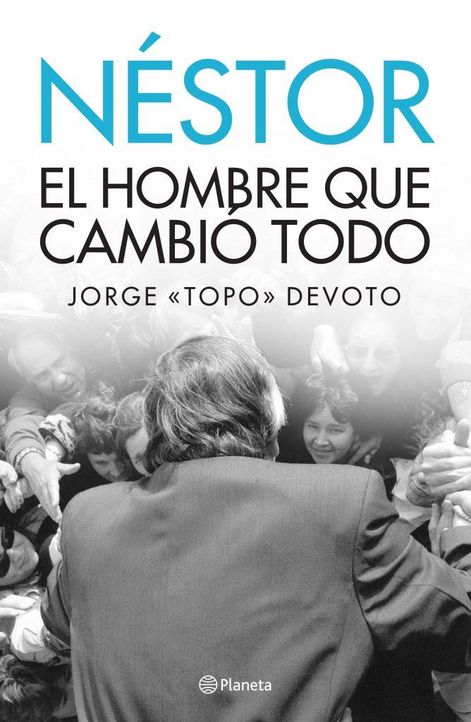 """Topo Devoto: """"Néstor le cambió la vida a todos"""""""